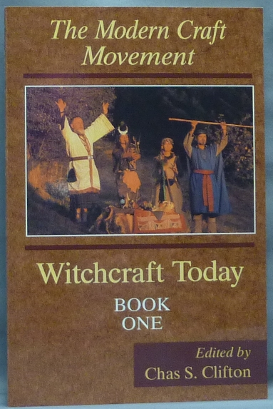 Witchcraft Today, Volume I. The Modern Craft Movement. Chas. S. CLIFTON, including Janet authors, Stewart Farrar.