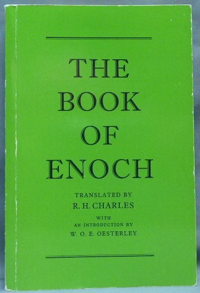 The Book of Enoch; ( I Enoch ). R. H. CHARLES, W O. E. Oesterley, Translated.
