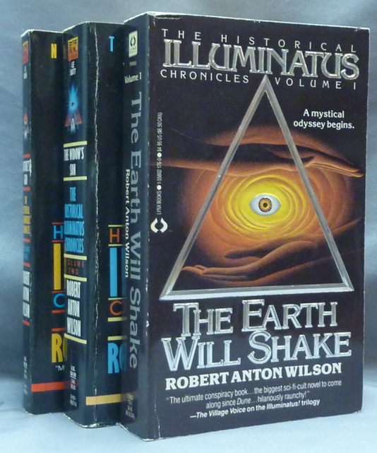 The Historical Illuminatus Chronicles. The Earth Will Shake, Volume One. The Widow's Son, Volume Two and Nature's God, Volume Three ( Three volumes, complete ). Robert Anton WILSON.