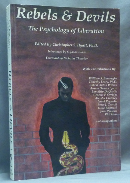 Rebels and Devils. The Psychology of Liberation. Christopher S. - HYATT, S. Jason Black, Nicholas Tharcher.