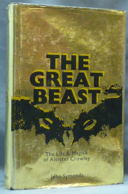 The Great Beast The Life and Magick of Aleister Crowley. John SYMONDS, Aleister Crowley related works.