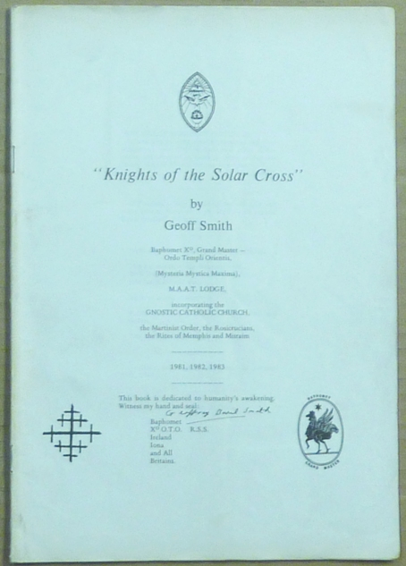 Knights of the Solar Cross. Geoff SMITH, Alice Bailey related works Aleister Crowley.