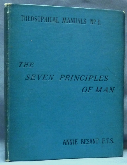 The Seven Principles of Man (Theosophical Manuals No. 1). Annie BESANT.