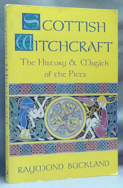 Scottish Witchcraft. The History & Magick of the Picts; Llewellyn's Modern Witchcraft series. Raymond - Inscribed and signed BUCKLAND.