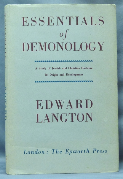Essentials of Demonology. A Study of Jewish and Christian Doctrine. Its Origin and Development. Demonology, Edward LANGTON, C. Ryder Smith.