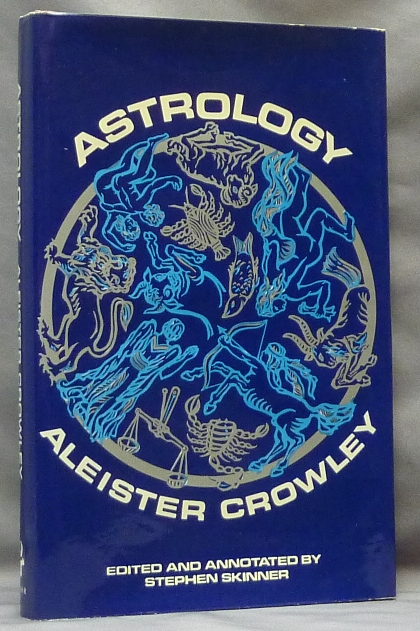 Aleister Crowley's Astrology. With A Study of Neptune and Uranus. Liber DXXXVI. Edited and, Stephen Skinner.