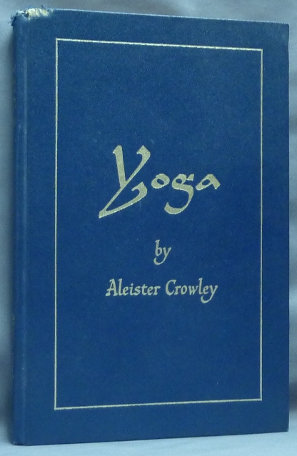 Eight Lectures on Yoga. The Equinox Volume III, Number Four. Aleister CROWLEY, Israel Regardie.