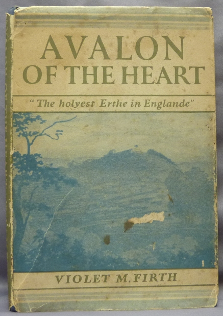 """Avalon of the Heart; """"The Holyest Erthe in Englande"""" Dion FORTUNE, Violet M. Firth."""