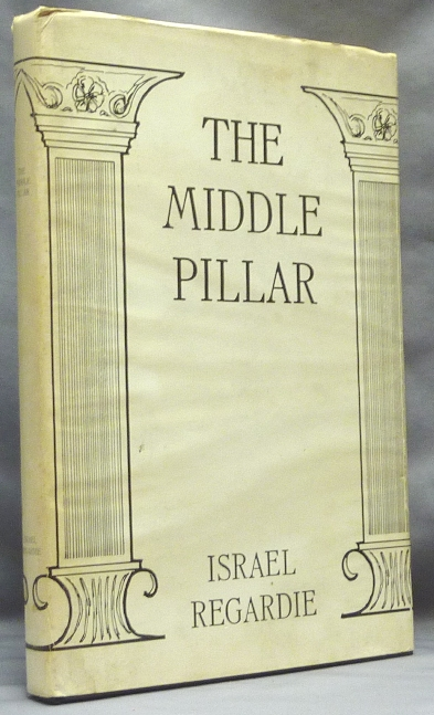The Middle Pillar. A Co-Relation of the Principles of Analytical Psychology and the Elementary Techniques of Magic. Israel - REGARDIE, Francis King association copy.