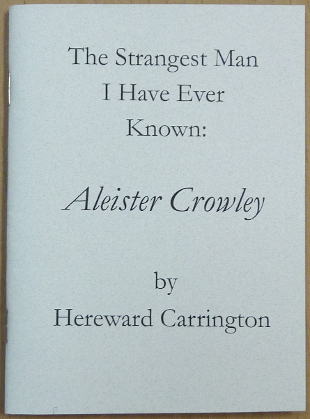The Strangest Man I Have Ever Known: Aleister Crowley. Edited and, Michael Kolson, Aleister Crowley related.