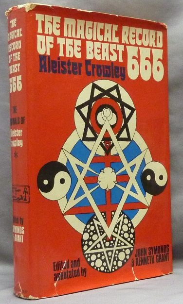The Magical Record of the Beast 666: The Diaries of Aleister Crowley 1914-1920. Edited, John Symonds, Kenneth Grant.