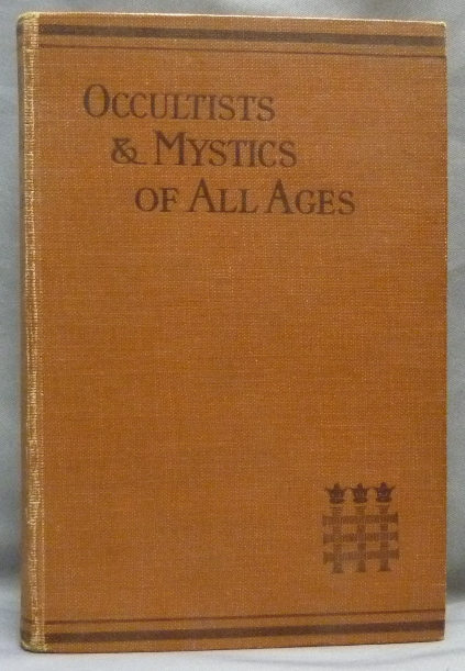 Occultists and Mystics of All Ages. Ralph SHIRLEY.