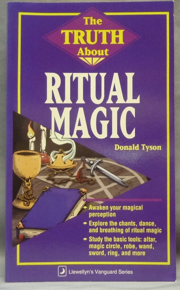 The Truth About Ritual Magic; Llewellyn's Vanguard Series. Donald TYSON.
