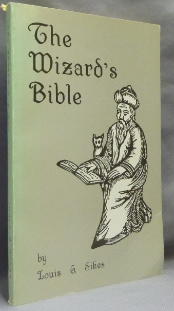 The Wizard's Bible. Louis G. SIKES.