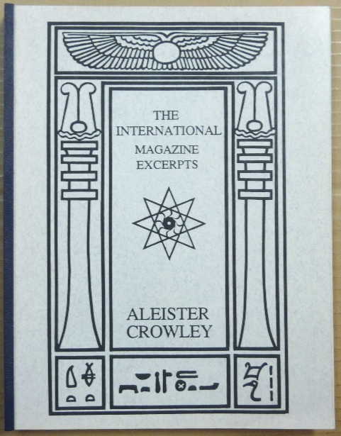 The International Magazine Excerpts. Aleister and CROWLEY, others.