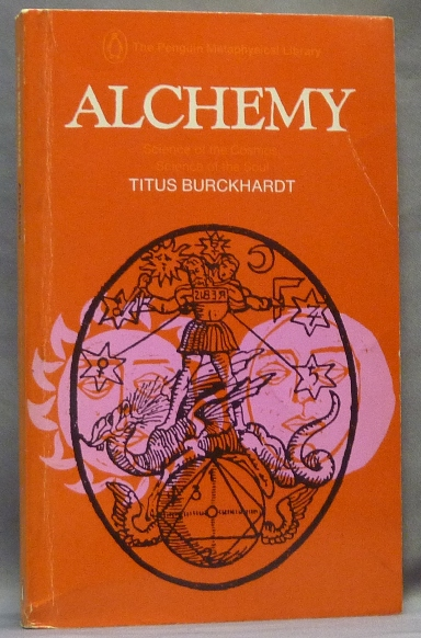 Alchemy. Science of the Cosmos Science of the Soul. Titus BURCKHARDT, William Stoddart.