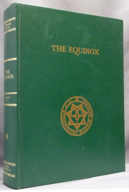 The Equinox Volume V, No. 3. The Chinese Texts of Magick and Mysticism; The Official Organ of the A.A. The Review of Scientific Illuminism. Aleister CROWLEY, Marcelo Ramos Motta.