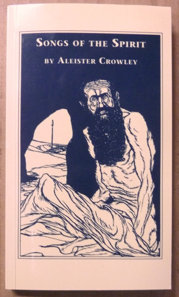 Songs of the Spirit; First Impressions. Series of Rare Works by Aleister Crowley. Aleister CROWLEY, Anthony Naylor - signed.