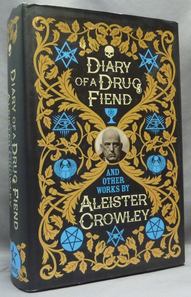 The Diary of a Drug Fiend and other Works by Aleister Crowley. Aleister CROWLEY, Paul Roland.