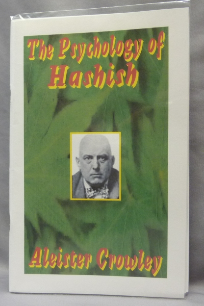 The Psychology of Hashish. Aleister CROWLEY, Oliver Haddo.