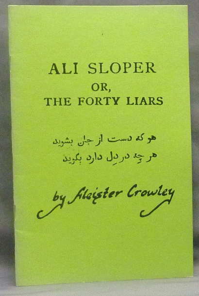 Ali Sloper or The Forty Liars. A Christmas Diversion. Aleister CROWLEY.