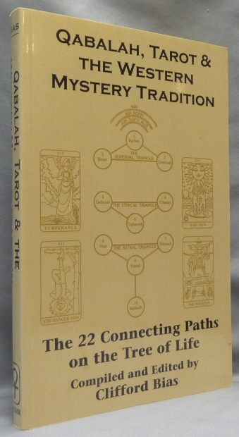 Qabalah, Tarot & the Western Mystery Tradition. The 22 Connecting Paths on the Tree of Life. Clifford BIAS, Compiled and.