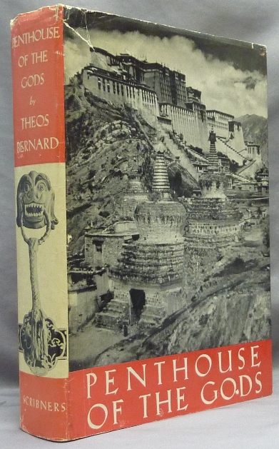 Penthouse of the Gods. A Pilgrimage into the Heart of Tibet and the Sacred City of Lhasa. Theos. INSCRIBED BERNARD, SIGNED.
