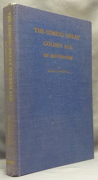 The Coming Great Golden Age of Esotericism. The Antakara, Volume 1. Edward T. WHITNEY, M D.