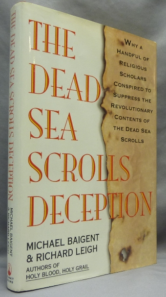 The Dead Sea Scrolls Deception. Dead Sea Scrolls, Michael BAIGENT, Richard LEIGH.