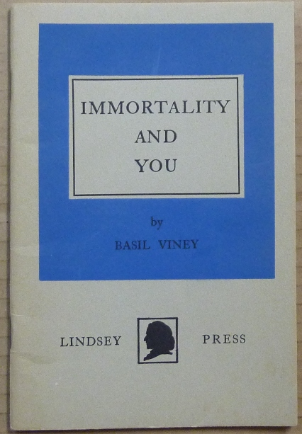 Immortality and You. Basil VINEY.