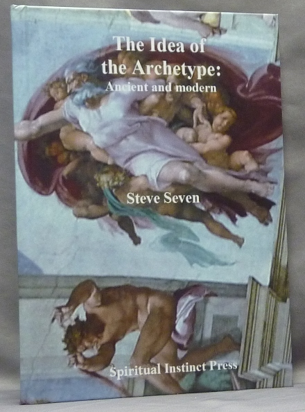 The Idea of the Archetype: Ancient and Modern. Steve SEVEN.