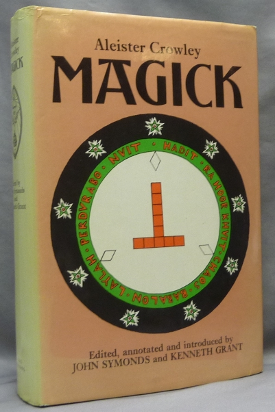 Magick. Aleister. Edited CROWLEY, annotated and, John Symonds, Kenneth Grant.