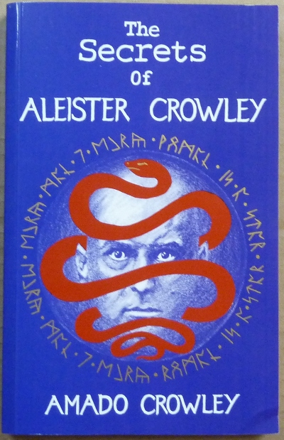 The Secrets of Aleister Crowley. Amado CROWLEY, Aleister Crowley: related works, Andrew Standish.