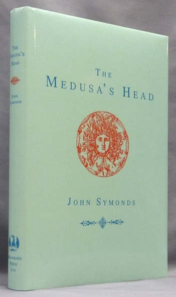 The Medusa's Head. Or Conversations Between Aleister Crowley and Adolf Hitler. John - SIGNED SYMONDS, Aleister Crowley: related works.