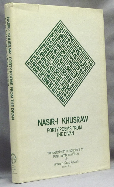 Nasir-i Khusraw, Forty Poems from the Divan; Imperial Iranian Academy of Philosophy, Publication No. 31. Persian Poetry, Nasir-i Khusraw. Translated, Peter Lamborn Wilson, General Gholam Reza AaVani. Seyyed Hossein Nasr, Introduction.