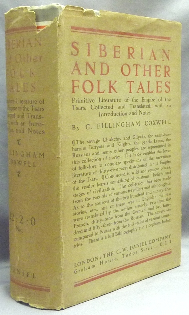 Siberian and Other Folk-Tales. Primitive Literature of the Empire of the Tsars. Siberian Folk-Tales, C. Fillingham - Collected COXWELL, translated.
