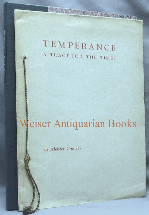 Temperance. A Tract for the Times. Aleister CROWLEY, Signed and Inscribed.