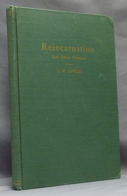 Reincarnation and Other Lectures. Theosophy, L. W. ROGERS, Louis William Rogers.