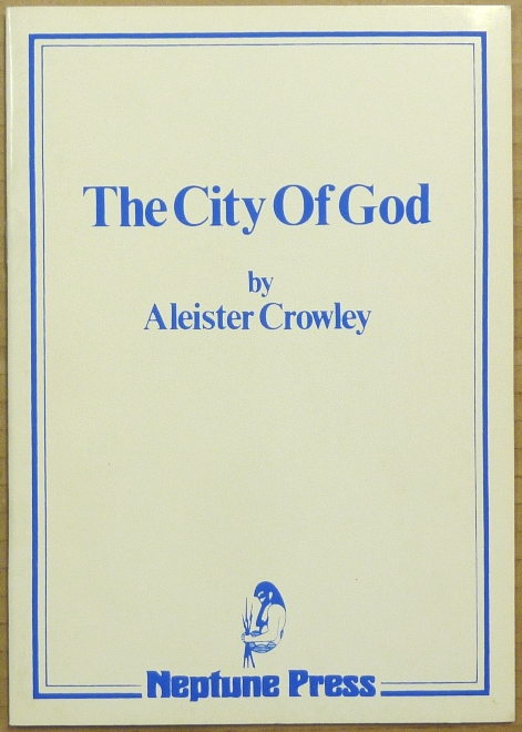The City of God: A Rhapsody. Aleister CROWLEY, Geraldine Beskin - signed.