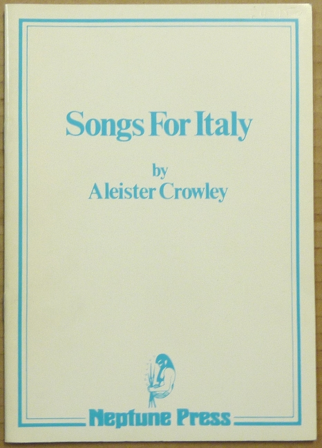Songs for Italy. Aleister CROWLEY, Geraldine Beskin - signed.
