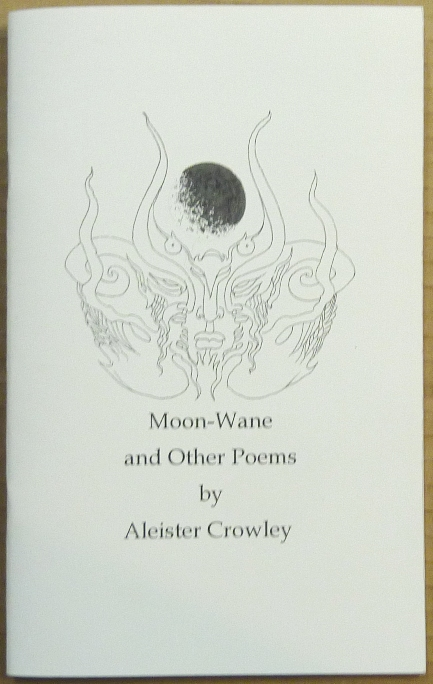 Moon-Wane and Other Poems. Aleister. Edited and CROWLEY, Michael Kolson.