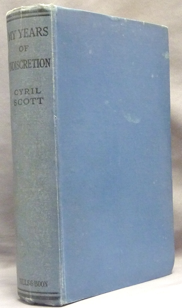 My Years of Indiscretion. Cyril Scott.