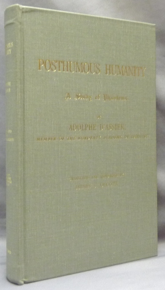 Posthumous Humanity, A Study of Phantoms; to with is added an Appendix Shewing the Popular Beliefs Current in India Respecting the Post-Mortem Vicissitudes of the Human Entity. Translated and, Henry S. Olcott.