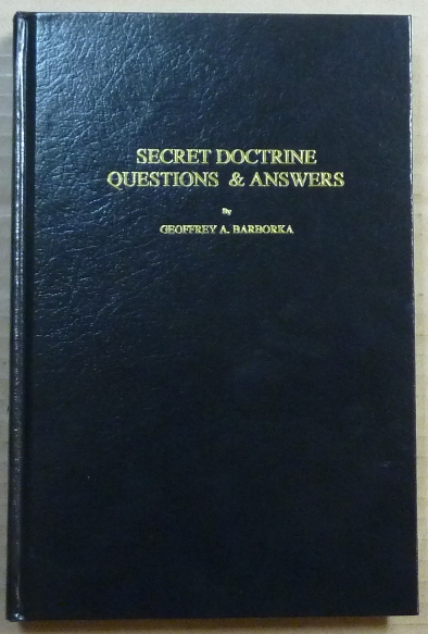 "Secret Doctrine Questions and Answers; Compiled from the bi-monthly periodical ""The Canadian Theosophist"" Geoffrey A. BARBORKA."