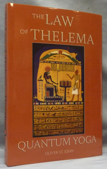 The Law of Thelema. Quantum Yoga. Oliver ST. JOHN, Aleister Crowley related works.