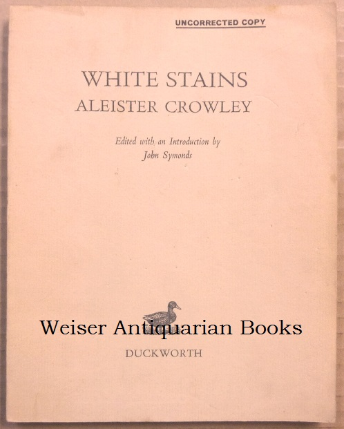 White Stains [ Uncorrected Proof Copy ]. Aleister. Edited CROWLEY, John Symonds - SIGNED.
