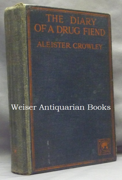 The Diary of a Drug Fiend. Aleister CROWLEY.