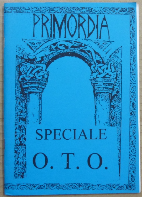 Primordia, Speciale O.T.O. Aleister CROWLEY, related works, D. Spada authors including: P. R. Konig, G. M. S. Jerace, R. Rinalda, R. Negrini.