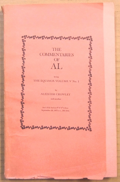 The Commentaries of AL. Being the Equinox Volume V, No. 1. Aleister. Edited etc. by Marcelo Motta CROWLEY, James Wasserman.