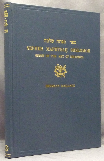 Sepher Maphteah Shelomoh (Book of the Key of Solomon). An Exact Facsimile of an Original Book of Magic in Hebrew. Hermann GOLLANCZ, etc., Stephen Skinner.